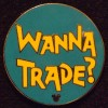 6610 - WDW Hidden Mickey 2010 - Pin Trading Phrases - Wanna Trade ?