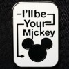 1133 - I'll be Your Mickey ONLY